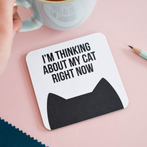 I'm thinking about my cat(s) right now coaster