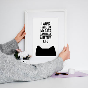 Work hard for my cat(s) print
