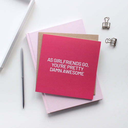 As girlfriends go card