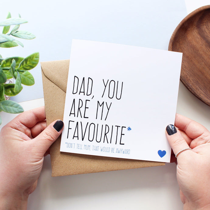 'Dad you are my favourite' greeting card