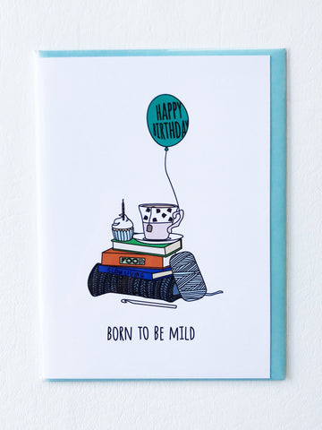 Birthday Card Born to be Mild