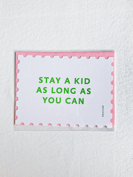 Stamp Style Card Stay A Kid As Long As You Can