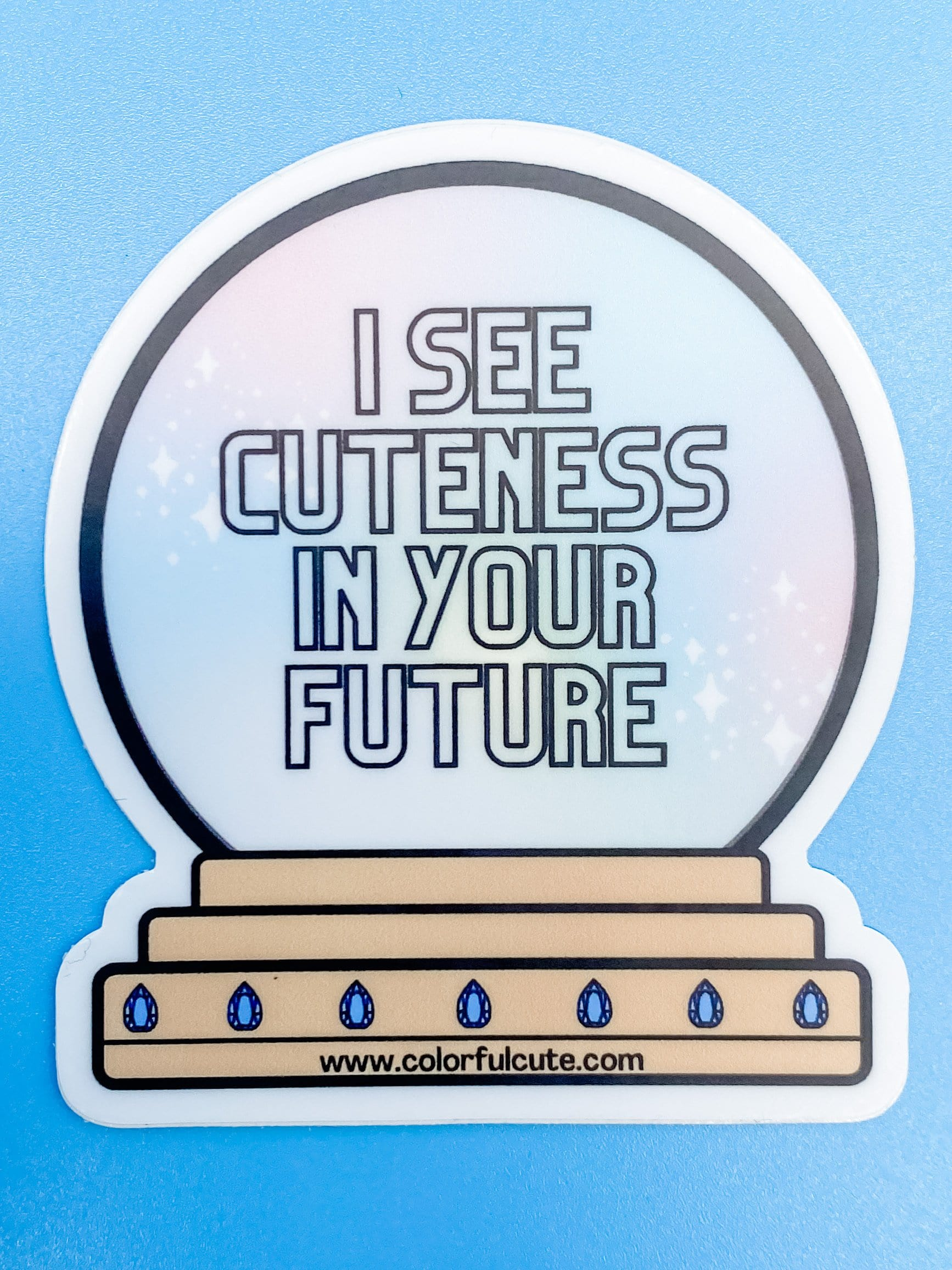 I See Cuteness in Your Future Crystal Ball Sticker