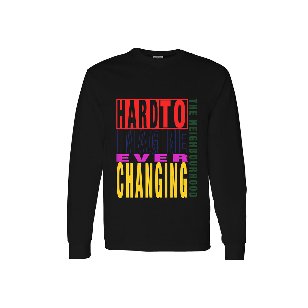 HARD TO IMAGINE THE NEIGHBOURHOOD EVER CHANGING - LONGSLEEVE - BLACK