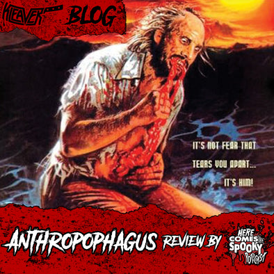 "Anthropophagus review by ""Here Comes The Spooky Podcast"""