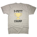3 Putt Champ Golf T-Shirt