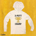 3 Putt Champ - Thin Hooded Sweatshirt
