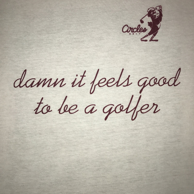 Damn It Feels Good To Be A Golfer T-Shirt