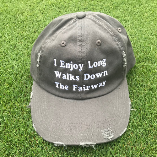 I Enjoy Long Walks Down The Fairway - Distressed Unstructured Hat
