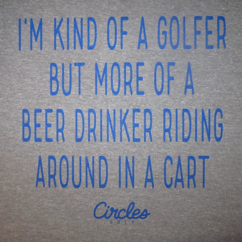 I'm Kind Of A Golfer But More Of A Beer Drinker Riding Around In A Cart T-Shirt