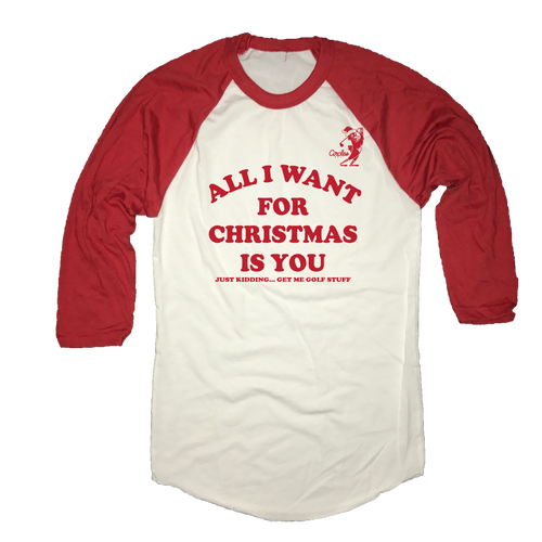 All I Want For Christmas Is You - Just Kidding Get Me Golf Stuff Raglan Shirt