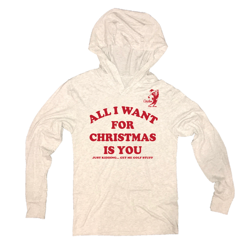 All I Want For Christmas Is You - Just Kidding Get Me Golf Stuff - Thin Hooded Sweatshirt