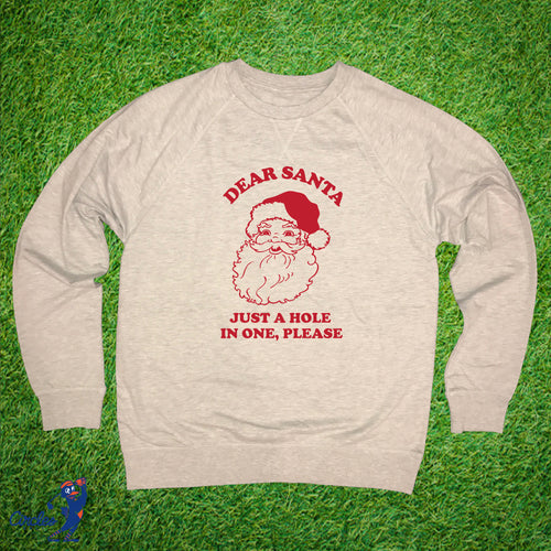 Dear Santa Just A Hole In One Please Golf Sweatshirt
