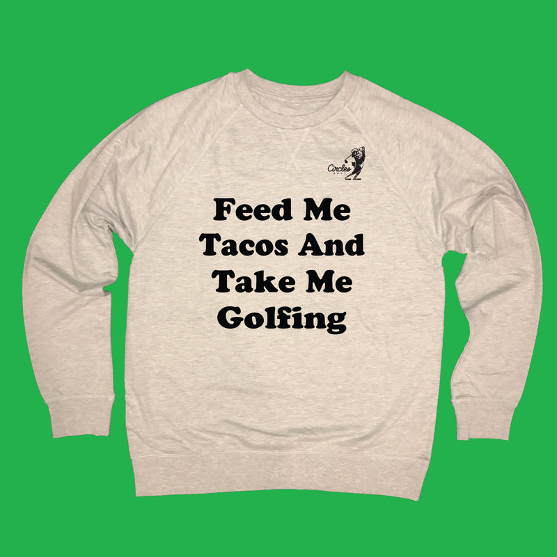 Feed Me Tacos and Take Me Golfing - Lightweight Sweatshirt