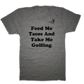 Feed Me Tacos and Take Me Golfing - T-Shirt
