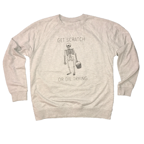 Get Scratch or Die Trying - Lightweight Sweatshirt