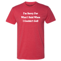 I'm Sorry For What I Said When I Couldn't Golf - T-Shirt
