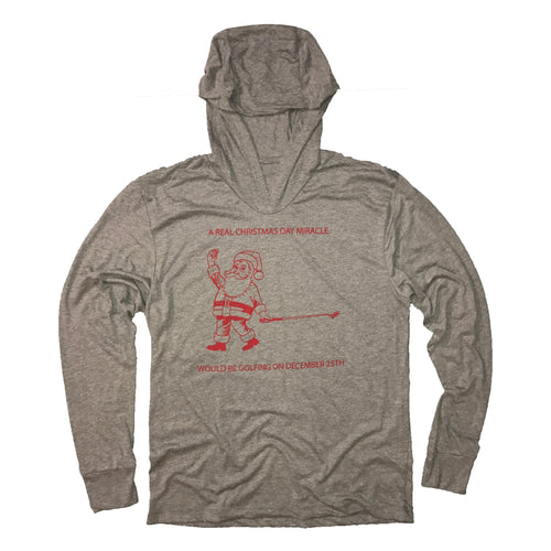 A Real Christmas Day Miracle Would Be Golfing December 25th Hooded Sweatshirt