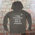 I Wish Everything Was As Easy As 3-Putting - Thin Hooded Sweatshirt