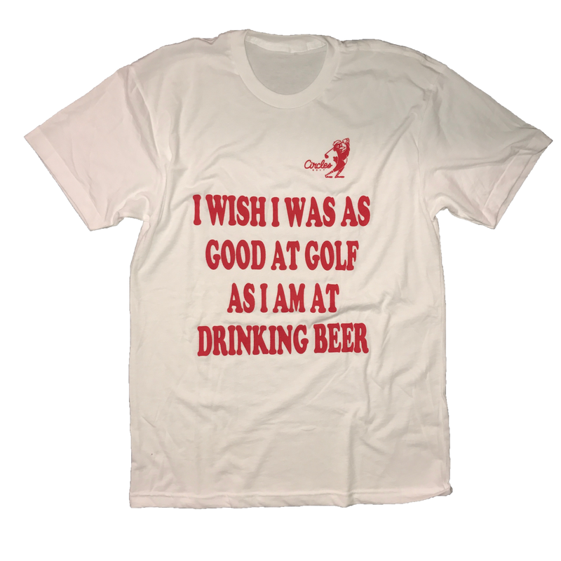I Wish I Was As Good At Golf As I Am At Drinking Beer T-Shirt