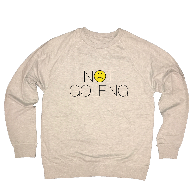 Not Golfing - Light Gray Sweatshirt