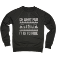 Oh What Fun It Is To Ride - Lightweight Sweatshirt