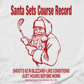 Santa Sets Course Record Golf - T-Shirt