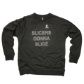 Slicers Gonna Slice - Lightweight Sweatshirt