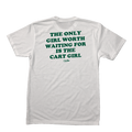 The Only Girl Worth Waiting For is the Cart Girl - T-Shirt