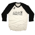 We Talkin About Practice Raglan