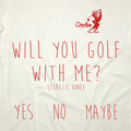 Will You Golf With Me Raglan Shirt