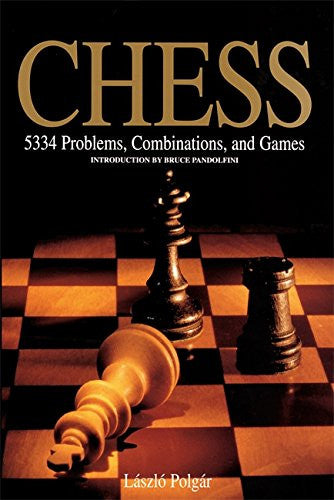 Chess: 5334 Problems, Combinations and Games by László Polgár