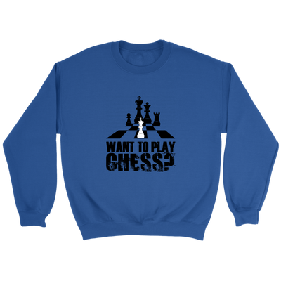 Want to play chess? - Unisex Sweatshirt
