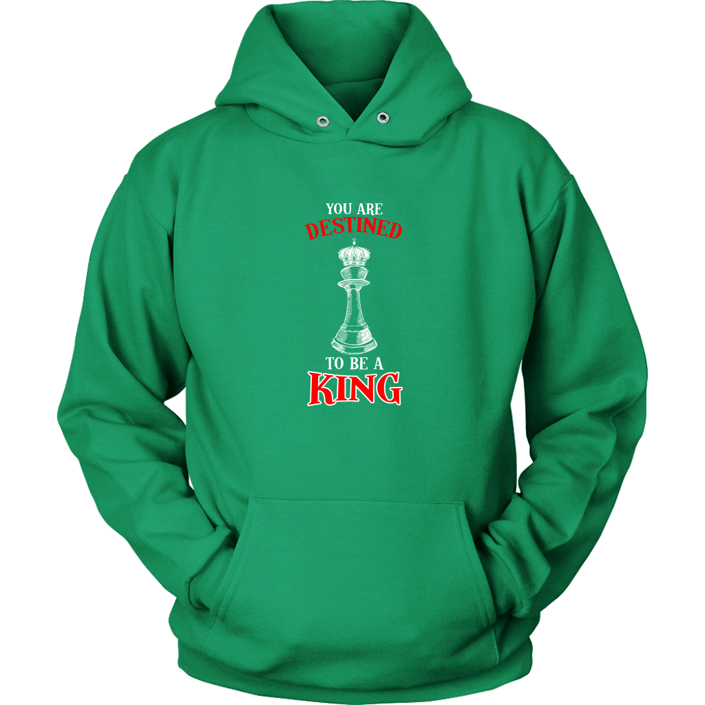 You are destined to be a King! - Adult Unisex Hoodie