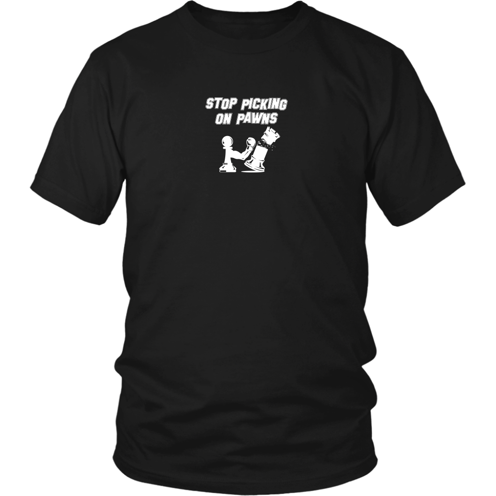 Stop picking on pawns! - Adult Unisex T-Shirt