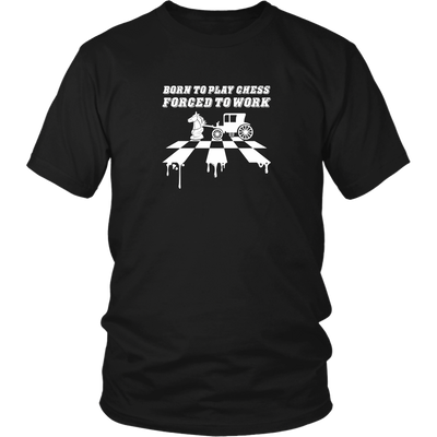 Born to play chess, forced to work - Adult Unisex T-Shirt