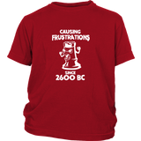 Causing Frustrations since 2600 BC - Youth chess T-Shirt