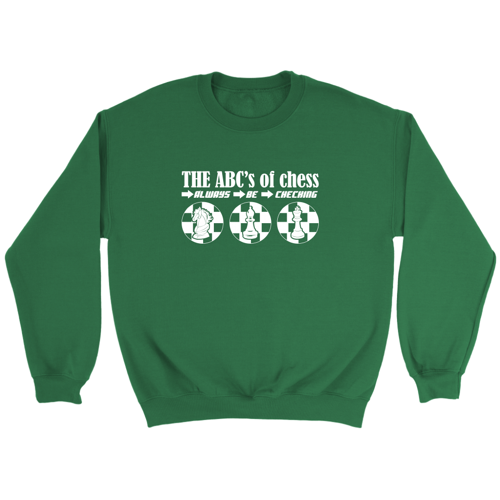 The ABC's of Chess - Always Be Checking - Adult Unisex Sweatshirt