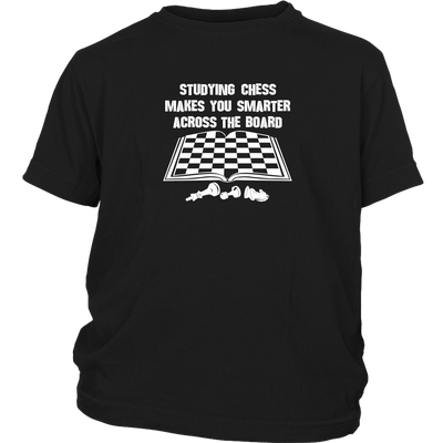 Studying chess makes you smarter across the board! - Youth T-Shirt