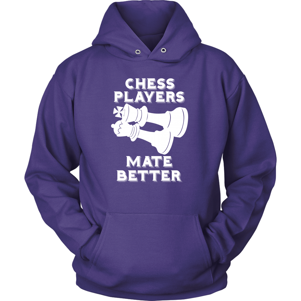Chess Players Mate Better - Unisex Hoodie