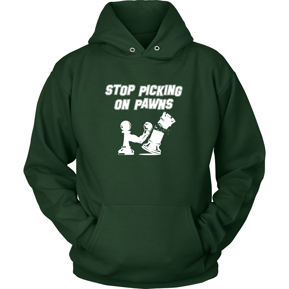 Stop picking on pawns - Unisex Hoodie
