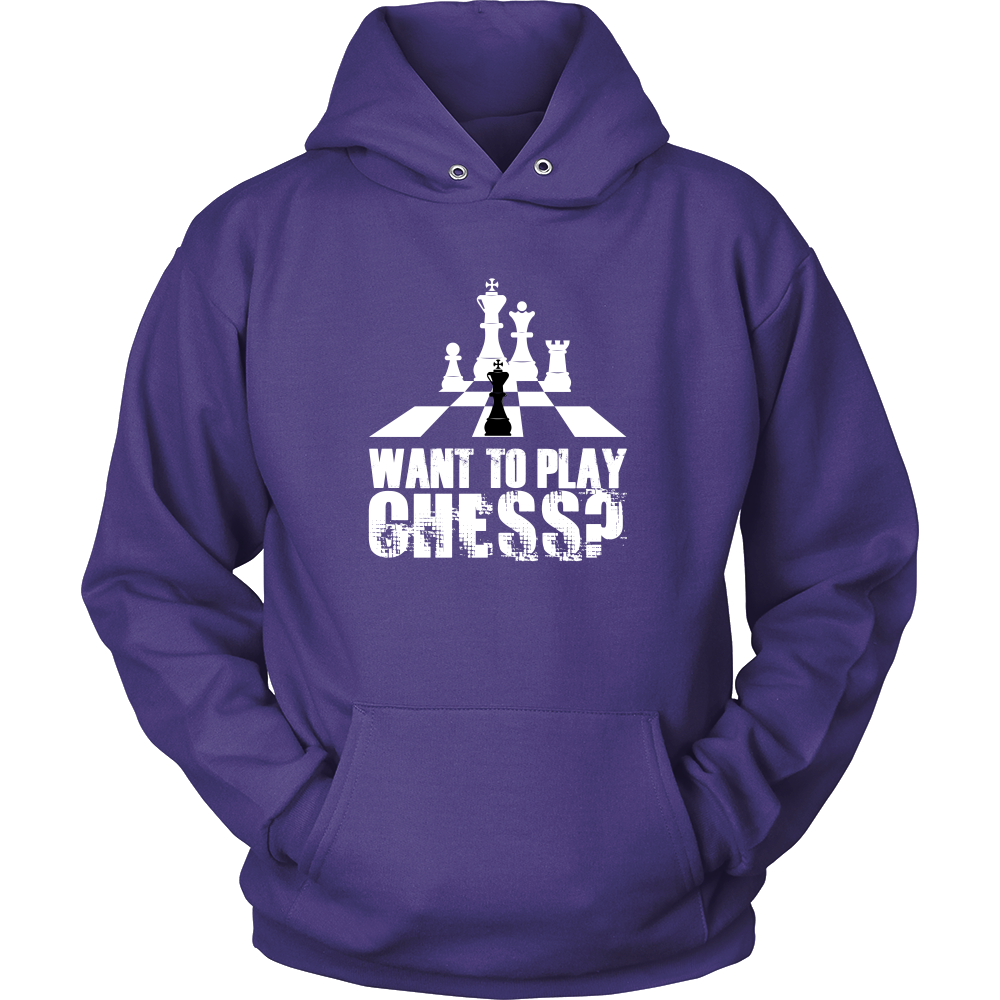 Want to play chess? - Unisex Hoodie