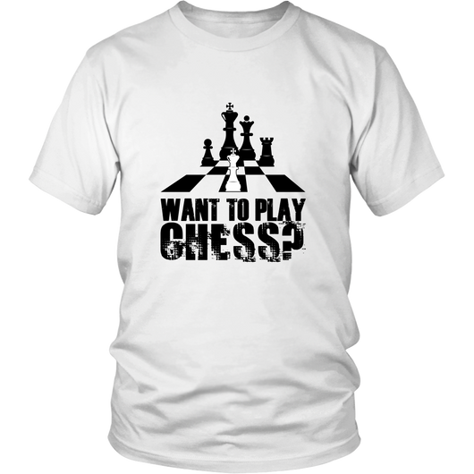 Want to play chess? - Unisex T-Shirt