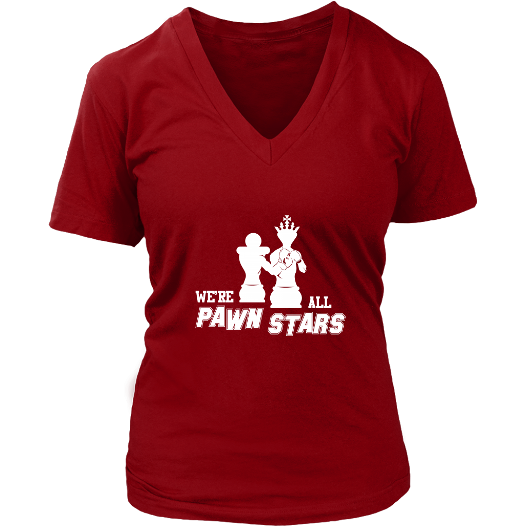 We are all Pawn Stars - Womens V-Neck T-Shirt