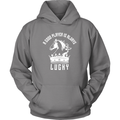A good player is always lucky - Unisex Hoodie
