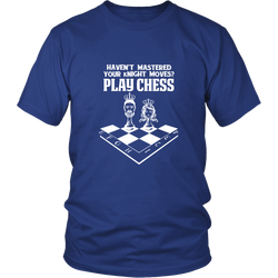 Haven't mastered your kNight moves yet? Play chess - District Unisex T-Shirt