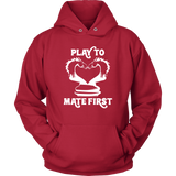 Play to mate first - Unisex Hoodie