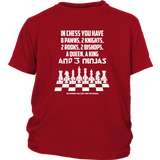 8 Pawns, 2 knights, 2 rooks , 2 bishops, a queen , a king and 3 ninjas - Youth T-Shirt