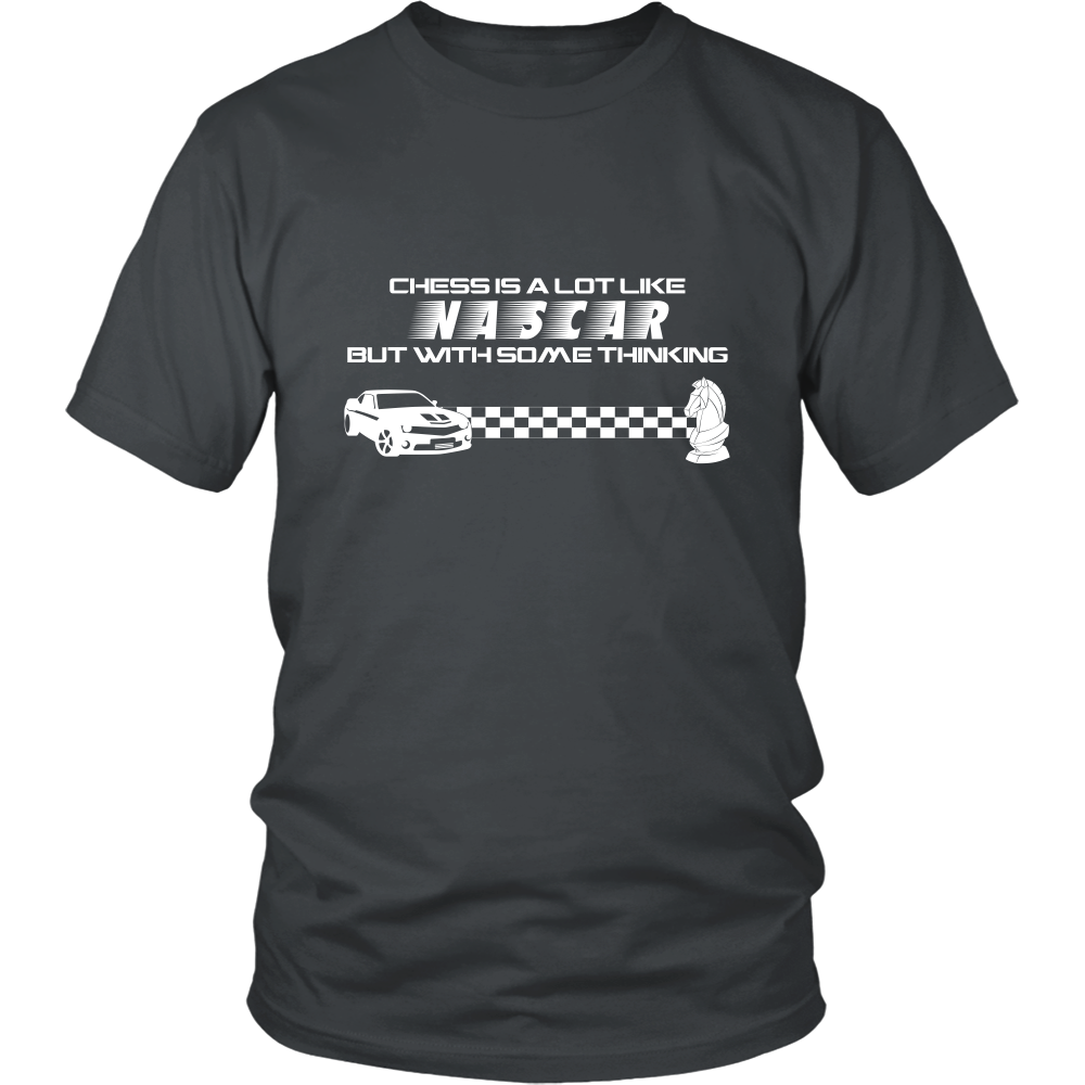 Chess is a lot like NASCAR but with some thinking - Unisex T-Shirt