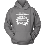 I am not a superhuman but a chess player - close enough - Unisex Hoodie